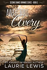 Awakening Avery (A Second Chance Romance Book 3)