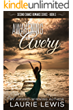 Awakening Avery (A Second Chance Romance Book 3)
