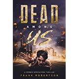 Dead Among Us: A Zombie Apocalypse Thriller