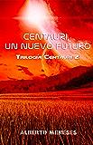 Centauri, un nuevo futuro (Trilogía Centauri nº 2)