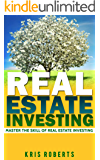 REAL ESTATE INVESTING: Master The Skill Of Real Estate Investing. Learn Every Real Estate Investing Strategy That Exists (English Edition)