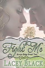 Fight Me (Rivers Edge Book 2)