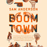Boom Town: The Fantastical Saga of Oklahoma City, its Chaotic Founding... its Purloined Basketball Team, and the Dream…