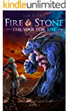 Fire & Stone: The War for Life (The Gates of Oblivion Book 2)