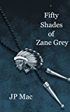 Fifty Shades of Zane Grey