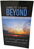Living to 120 and Beyond: Where Science and Spirit Meet (English Edition)