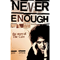 "Never Enough: The Story of The Cure: The Story of the ""Cure"""