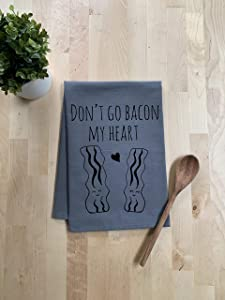 Funny/Sweet Kitchen Cloth, Funny Dish Towel, Don't Go Bacon My Heart, Gray