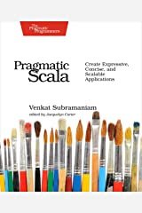 Pragmatic Scala: Create Expressive, Concise, and Scalable Applications Kindle Edition