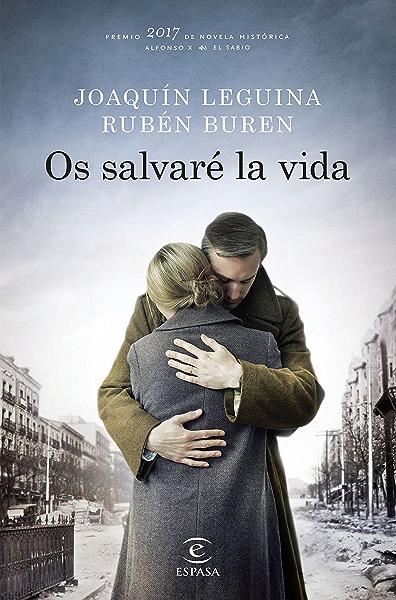 Os salvaré la vida: Premio 2017 de Novela Histórica Alfonso X El ...