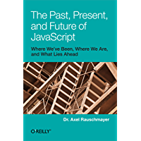The Past, Present, and Future of JavaScript (English Edition)