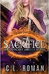 Sacrifice: An Outcast Angels Novel Kindle Edition