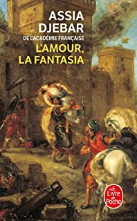 Amazon.com: L'amour, La Fantasia (Le Livre De Poche) (French ...
