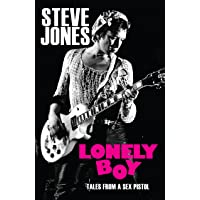 Lonely Boy: Tales from a Sex Pistol^Lonely Boy: Tales from a Sex Pistol