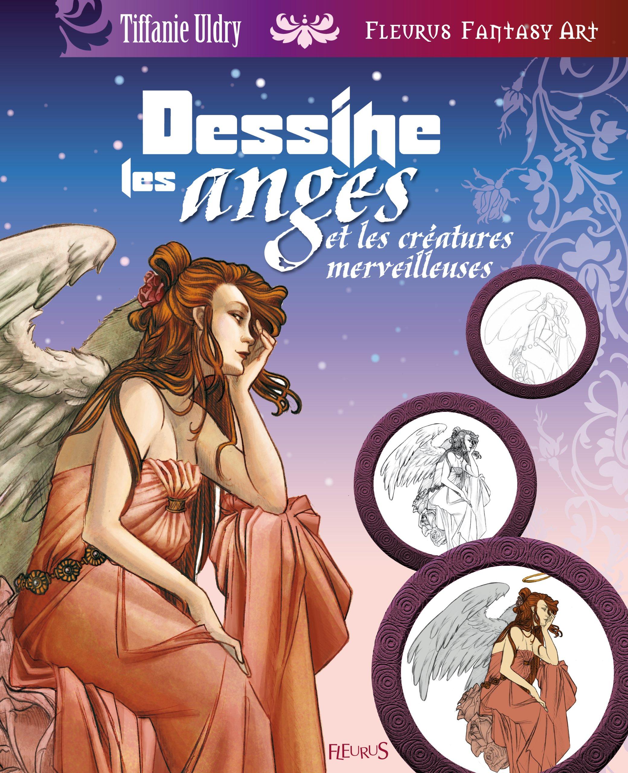 Dessine les Anges et les Créatures Merveilleuses Relié – 14 avril 2011 Tiffanie Uldry FLEURUS 2215101814 Jeunesse / De 9 à 12 ans
