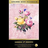 1000 Poemas Clásicos Que Debes Leer: Vol.1 (Golden Deer Classics)
