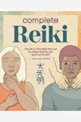 Complete Reiki: The All-in-One Reiki Manual for Deep Healing and Spiritual Growth Kindle Edition