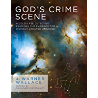God's Crime Scene: A Cold-Case Detective Examines the Evidence for a Divinely Created Universe (English Edition)