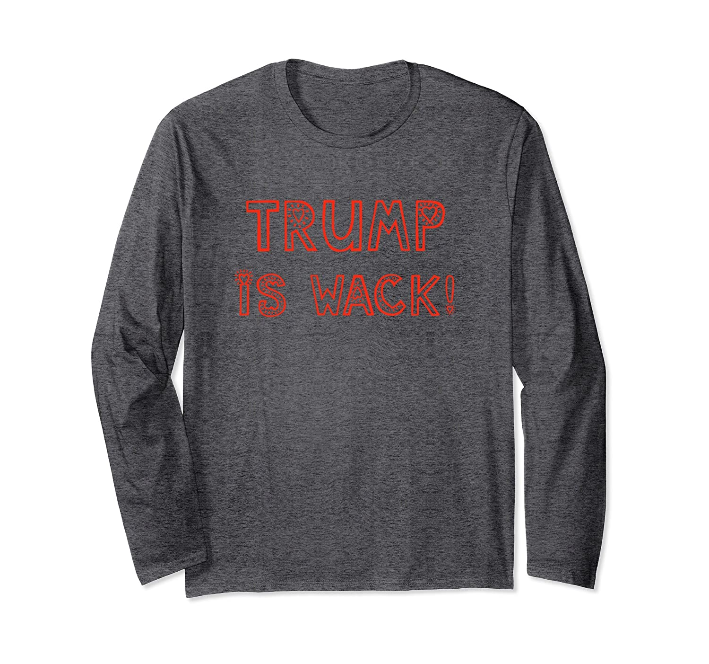 TRUMP IS WACK Long Sleeve T-Shirt in Charcoal Gray-ln