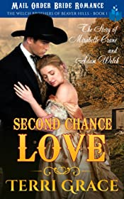 Second Chance At Love: The Story of Mirabelle Crane and Adam Welch: Mail Order Bride Romance (The Welch Brothers of Beaver Hills Book 1)