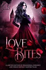 Love Bites: A Limited Edition of Paranormal Romance and Urban Fantasy Vampire Tales Kindle Edition