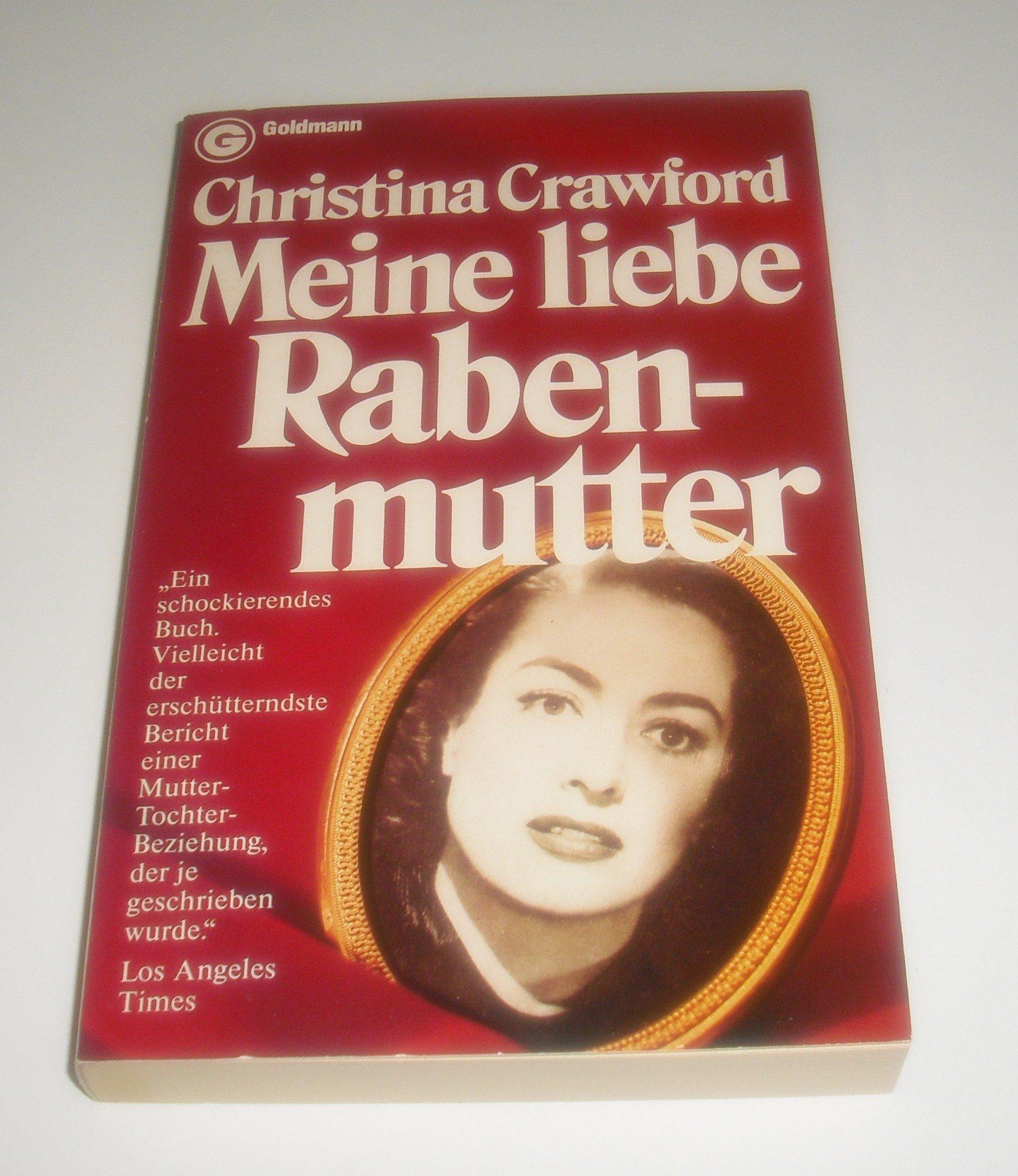 Meine Liebe Rabenmutter 6884 920 Amazon De Crawford Christina Bucher