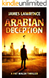 Arabian Deception: A Pat Walsh Thriller (Arabian Adventure Book 1)