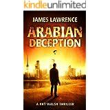 Arabian Deception: A Pat Walsh Thriller