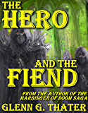 The Hero and the Fiend (An Epic Fantasy Novelette) (Harbinger of Doom series) (English Edition)