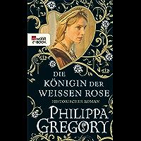 Die Königin der Weißen Rose (Die Rosenkriege 1) (German Edition)