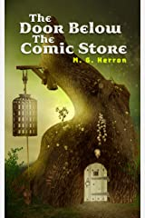 The Door Below the Comic Store: An Urban Fantasy Story Kindle Edition