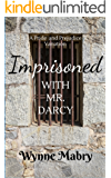 Imprisoned with Mr. Darcy: A Pride and Prejudice Variation (English Edition)