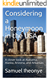 Considering a Honeymoon in the USA: A closer look at Alabama, Alaska, Arizona, and Arkansas