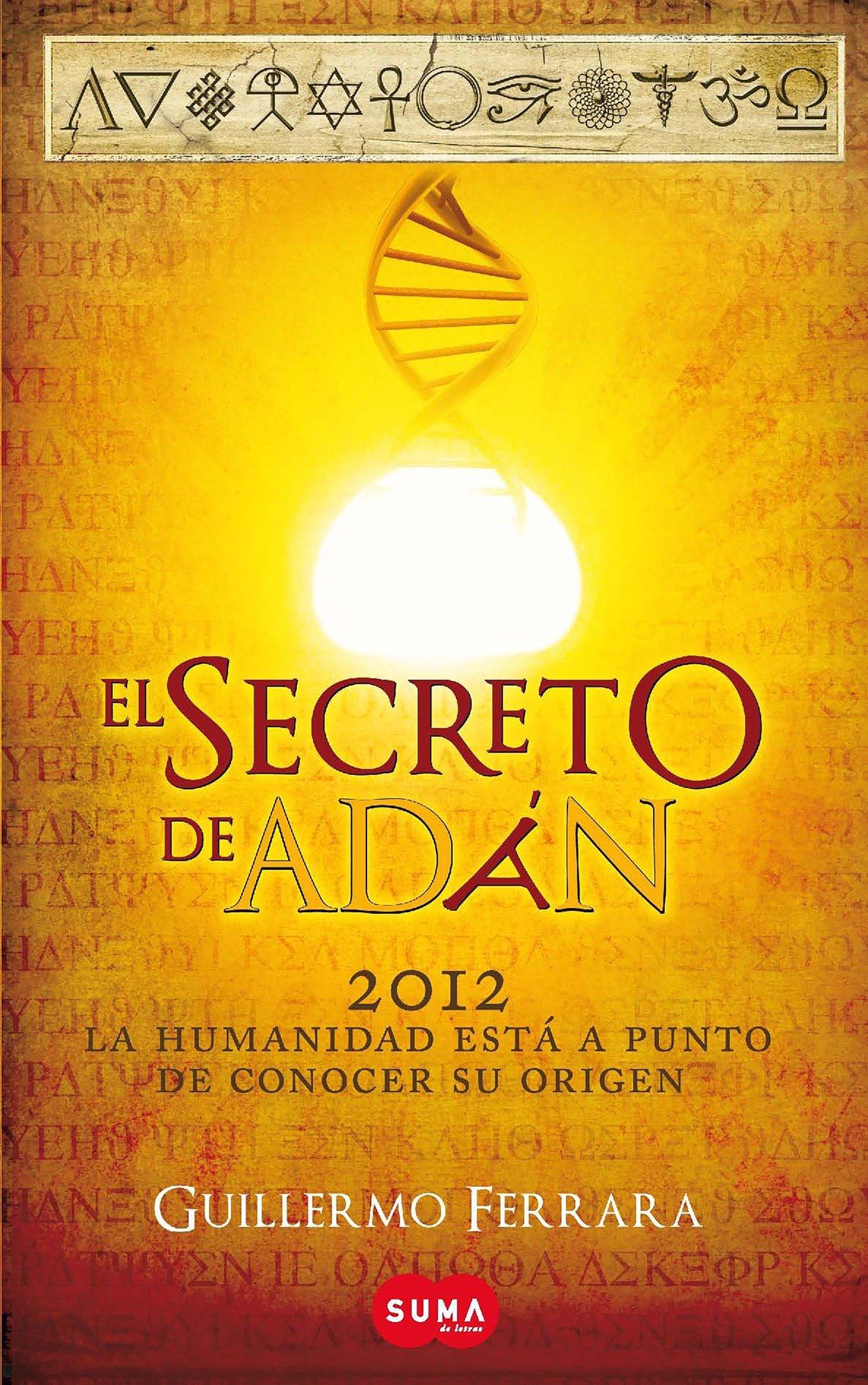 Amazon.com: El secreto de Adán / Adam's Secret (Spanish Edition)  (9786071110022): Guillermo Ferrara: Books