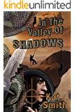 In The Valley Of Shadows (Shadow Series Book 1)