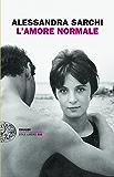 L'amore normale (Einaudi. Stile libero big)
