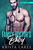 Family Doctor's Baby: A Doctor and Nurse Love Story (Bad Boys and Babies Book 1)