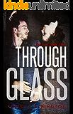 Through Glass: The Cut
