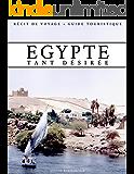 Egypte tant désirée - Récit de voyage - Guide touristique (French Edition)