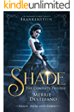 Shade: The Complete Trilogy: A Re-Imagining of Mary Shelley's Frankenstein (Shade Trilogy)