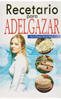 Recetario para adelgazar (Spanish Edition)