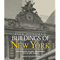 Five Hundred Buildings of New York (Five Hundred Buildings Of...) book cover