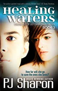 Healing Waters: Book 3 Chronicles of Lily Carmichael trilogy (The Chronicles of Lily Carmichael trilogy)
