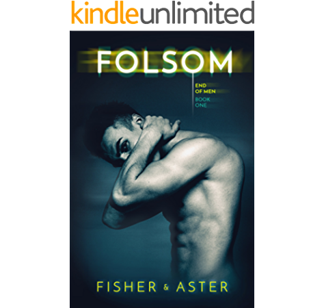 Amazon Com Folsom The End Of Men Book 1 Ebook Fisher Tarryn Aster Willow Kindle Store