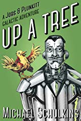 Up A Tree: A Jobs and Plunkitt Galactic Adventure (Jobs and Plunkitt Galactic Adventures Book 1) Kindle Edition