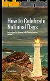 How to Celebrate National Days: Instructions for Enjoying Daily Pseudo-Holidays, Volume 2