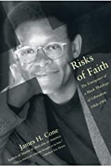Risks of Faith: The Emergence of a Black Theology of Liberation, 1968-1998 Paperback