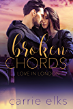 Broken Chords (Love in London Book 2)