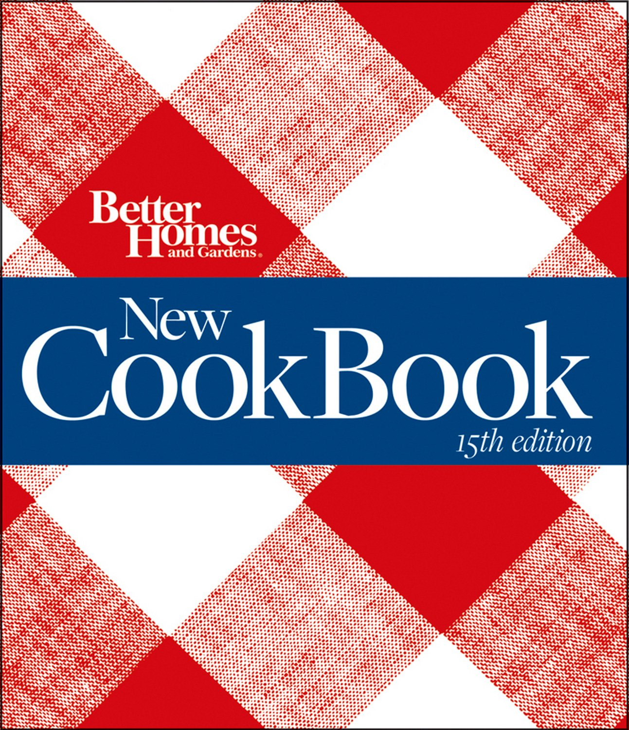 Read Online Better Homes and Gardens New Cook Book, 15th Edition (Better Homes & Gardens Plaid) ebook