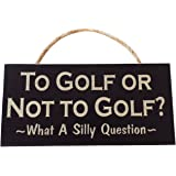 GOLF Vintage Wood Sign for Wall Décor-- PERFECT GIFT FOR ANY GOLFER OR MAN CAVE DECOR!!! (To Golf Or Not To Golf? What a Silly Question)